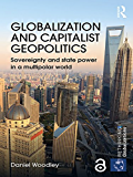 Globalization and Capitalist Geopolitics: Sovereignty and state power in a multipolar world (Rethinking Globalizations…