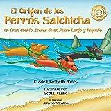 El Origen de Los Perros Salchicha: Un Gran Cuento Acerca de Un Perro Largo y Pequeno (Tall Tales) (Spanish Edition)