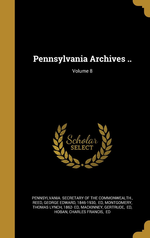 Pennsylvania Archives ..; Volume 8 pdf epub