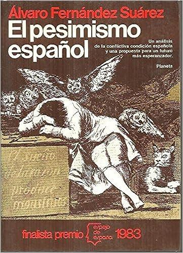Pesimismo español, el (Espejo de España): Amazon.es: Fernández Suárez, Álvaro: Libros