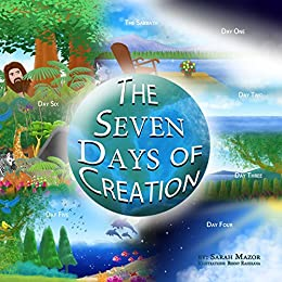 The Seven Days of Creation: Based on Biblical Texts (Bible Stories for Children Book 1) - Kindle