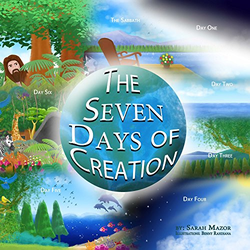 The Seven Days of Creation: Based on Biblical Texts (Bible Stories for Children Book 1) (The Newest Testament Presents The Bible 2)