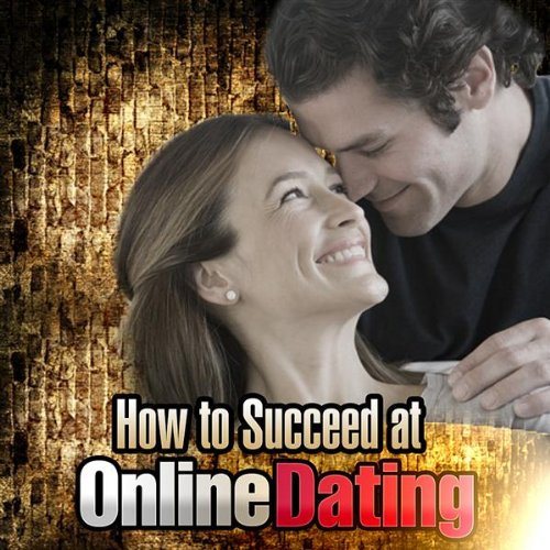 How to succeed with online dating
