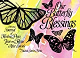Our Butterfly Blessings, Sharon Gorker Norris, 1419631764