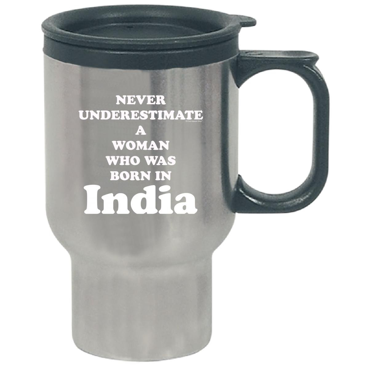 Never Underestimate A Woman Born In India - Travel Mug