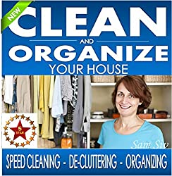 How to Clean and Organize Your House