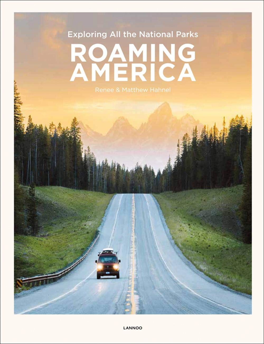 Roaming America: Exploring All the National Parks by Lannoo Publishers