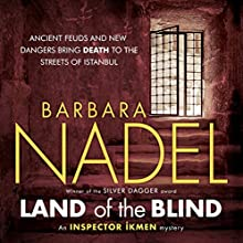 Land of the Blind: Inspector Ikman Mystery, Book 17 Audiobook by Barbara Nadel Narrated by Sean Barrett
