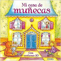 MI CASA DE MUÑECAS - VENTANAS 3D (Spanish) Hardcover – January 1, 1900