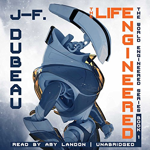 Book cover from The Life Engineered (World Engineered Series, 1) by J-F. Dubeau