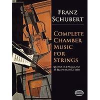 Franz Schubert: Complete Chamber Music for Strings (Dover