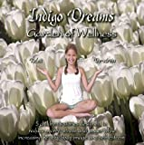 : Indigo Dreams: Garden of Wellness Stories And Techniques Designed to Decrease Stress, Anger, Anxiety While Promoting Self-esteem ages 5-10 (Indigo Dreams)