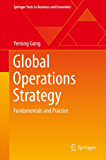 Global Operations Strategy: Fundamentals and Practice (Springer Texts in Business and Economics)