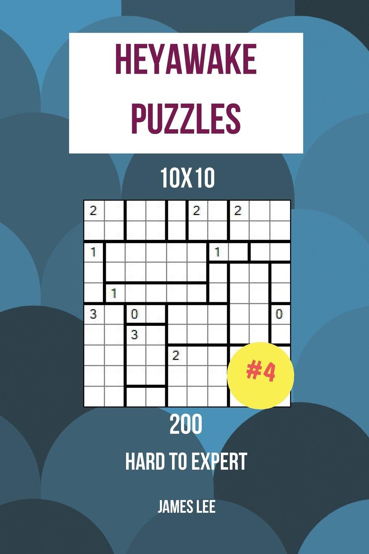 Heyawake Puzzles - 200 Hard to Expert 10x10 vol. 4 (Volume 4) PDF ePub ebook