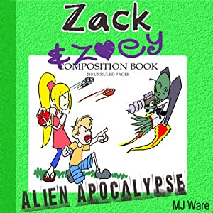 Zack & Zoey's Alien Apocalypse - or Alien Busting Ninja Adventure Audiobook
