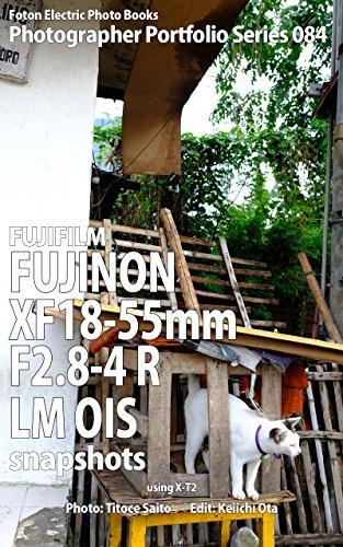 Foton Electric Photo Books Photographer Portfolio Series 084 FUJIFILM FUJINON XF18-55mmF2.8-4 R LM OIS snapshots: using X-T2