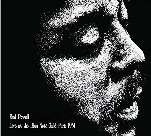 Bud Powell - Live at the Blue Note Café, Paris 1961