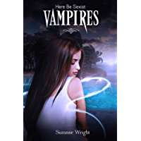 Here Be Sexist Vampires (The Deep In Your Veins Series Book 1) (English Edition)