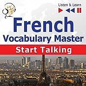 French - Start Talking: Vocabulary Master - 30 Topics at Elementary Level: A1-A2 (Listen & Learn) | Dorota Guzik
