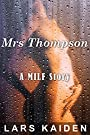 Mrs Thompson: A MILF Story by [Kaiden, Lars]