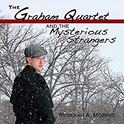 The Graham Quartet and the Mysterious Strangers
