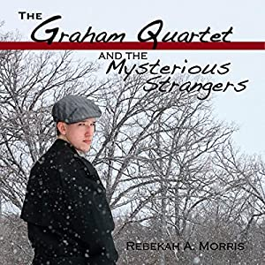 The Graham Quartet and the Mysterious Strangers Audiobook