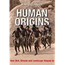 Human Origins: How Diet, Climate and Landscape Shaped Us