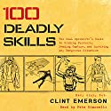 100 Deadly Skills: The SEAL Operative's Guide to Eluding Pursuers, Evading Capture, and Surviving Any Dangerous Situation Audiobook by Clint Emerson Narrated by Pete Simonelli