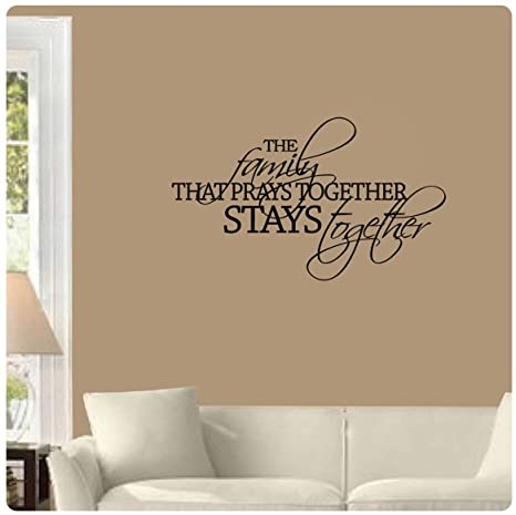Amazoncom The Family That Prays Together Stays Together Wall Decal