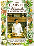 The Carved Angel Cookery Book, Joyce Molyneux and Sophie Grigson, 0004112644