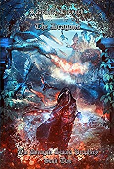 The Dragons: Deragan Sword Prophecy Book Two (The Deragan Sword Prophecy 2) by [Lynch, Rosemary L]