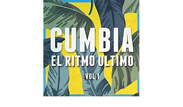 Cumbia: El Ritmo Ultimo, Vol. 1 by Varios Artistas on Amazon Music - Amazon.com