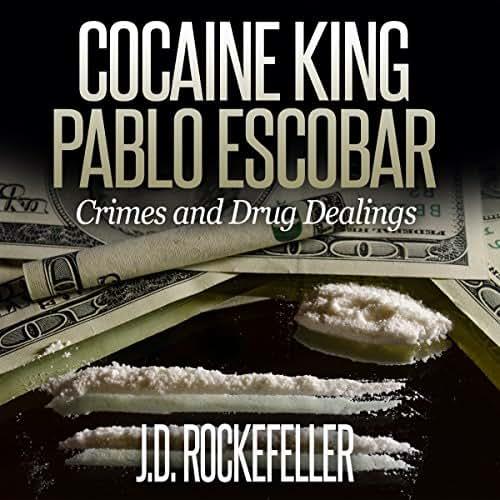 Cocaine King Pablo Escobar: Crimes and Drug Dealings
