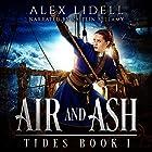 Air and Ash: TIDES, Book 1 Hörbuch von Alex Lidell Gesprochen von: Kaitlin Bellamy