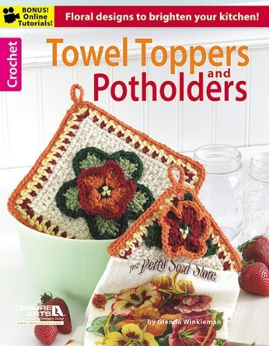 Crochet Towel Toppers and Potholders by Leisure Arts (2013-01-13)