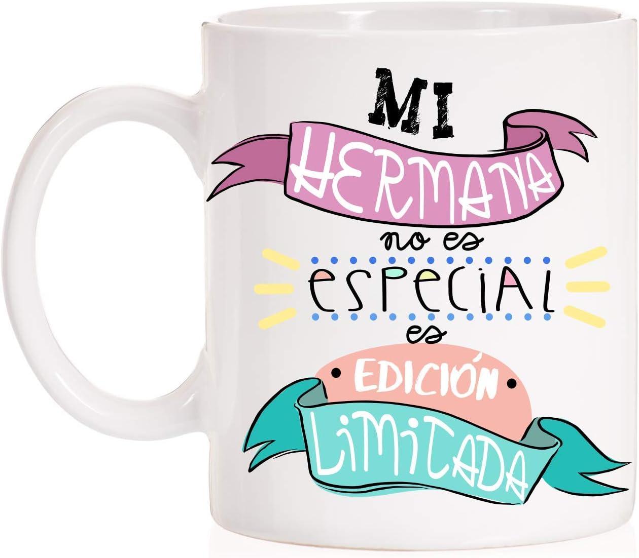 MardeTé Taza Mi Hermana no es Especial es Edición Limitada. Taza molona para Hermanas de Regalo