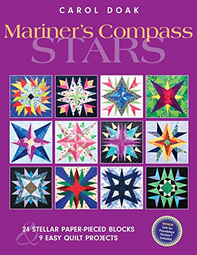 Mariner's Compass Stars: 24 Stellar Paper-Pieced Blocks & 9 Easy Quilt Projects