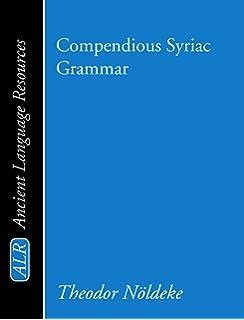 Introduction to syriac wheeler m thackston 9780936347981 amazon compendious syriac grammar fandeluxe Images