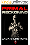 PRIMAL Reckoning (Book 1 in the Redemption Trilogy, A PRIMAL Action Thriller Book 5) (The PRIMAL Series)