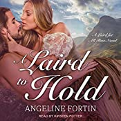 A Laird to Hold: A Laird for All Time Series, Book 5 | Angeline Fortin