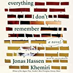 Everything I Don't Remember: A Novel | Jonas Hassen Khemiri