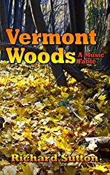 Vermont Woods: A Music Fable