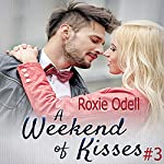 A Weekend of Kisses: Billionaire in Paris, Book 3   Roxie Odell