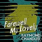 Farewell My Lovely | Raymond Chandler