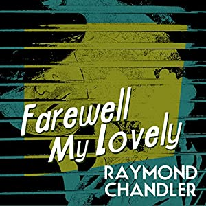 Farewell My Lovely Audiobook