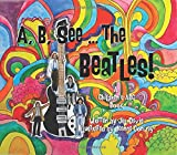 A, B, See the Beatles!: A Children's ABC Book
