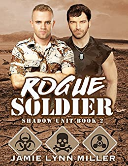 Rogue Soldier - Shadow Unit Book 2 by [Miller, Jamie Lynn]
