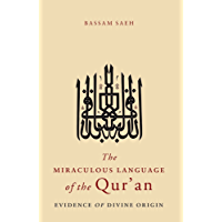The Miraculous Language of the Qur'an: Evidence of Divine Origin (English Edition)