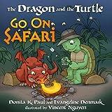 DRAGON AND THE TURTLE GO ON SAFARI