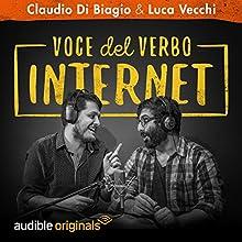 Voce del verbo Internet: Stagione completa Newspaper / Magazine by Claudio di Biagio, Luca Vecchi Narrated by Luca Vecchi, Claudio Di Biagio